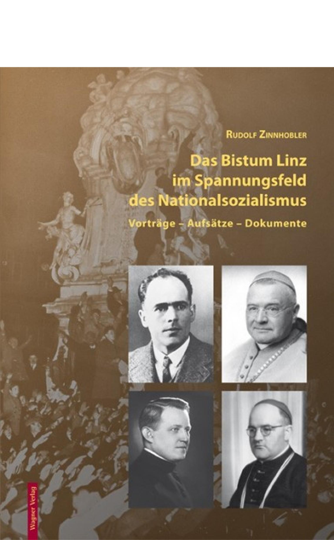 Das Bistum Linz im Spannungsfeld des Nationalsozialismus ...